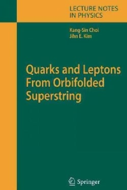 Quarks and Leptons from Orbifolded Superstring (Paperback)