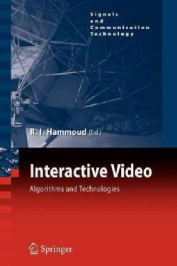 Interactive Video: Algorithms and Technologies (Paperback)