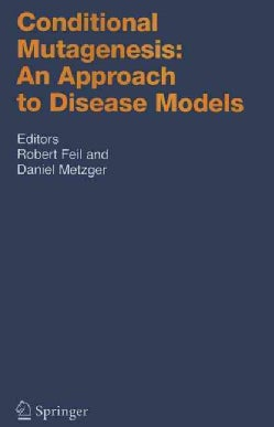 Conditional Mutagenesis: an Approach to Disease Models (Paperback)