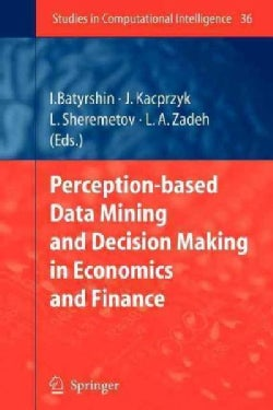 Perception-based Data Mining and Decision Making in Economics and Finance (Paperback)