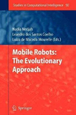 Mobile Robots: the Evolutionary Approach (Paperback)