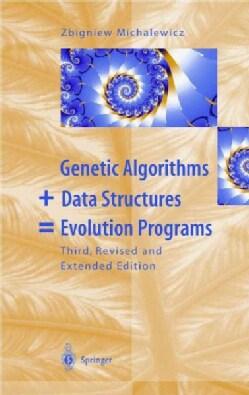 Genetic Algorithms + Data Structures = Evolution Programs (Paperback)