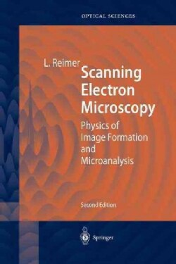 Scanning Electron Microscopy: Physics of Image Formation and Microanalysis (Paperback)