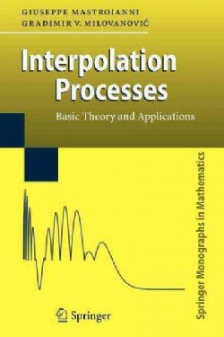 Interpolation Processes: Basic Theory and Applications (Paperback)