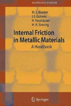 Internal Friction in Metallic Materials: A Handbook (Paperback)