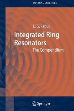 Integrated Ring Resonators: The Compendium (Paperback)