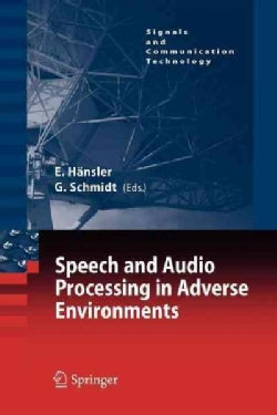Speech and Audio Processing in Adverse Environments (Paperback)