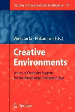 Creative Environments: Issues of Creativity Support for the Knowledge Civilization Age (Paperback)