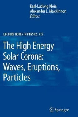 The High Energy Solar Corona: Waves, Eruptions, Particles (Paperback)