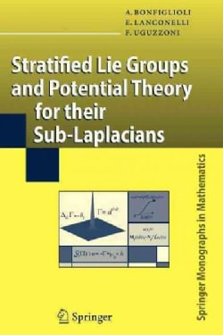 Stratified Lie Groups and Potential Theory for Their Sub-laplacians (Paperback)