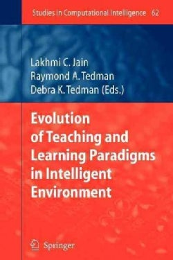 Evolution of Teaching and Learning Paradigms in Intelligent Environment (Paperback)