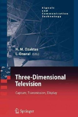 Three-dimensional Television: Capture, Transmission, Display (Paperback)