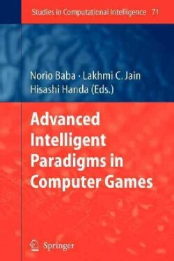 Advanced Intelligent Paradigms in Computer Games (Paperback)