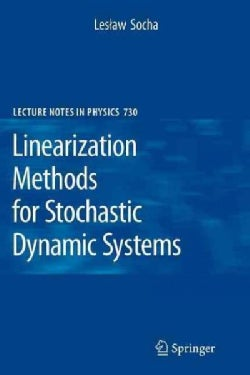 Linearization Methods for Stochastic Dynamic Systems (Paperback)