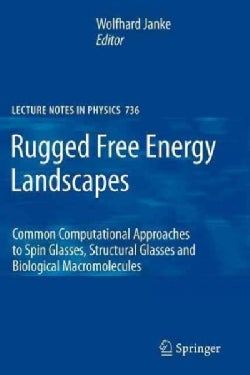 Rugged Free Energy Landscapes: Common Computational Approaches to Spin Glasses, Structural Glasses and Biological... (Paperback)