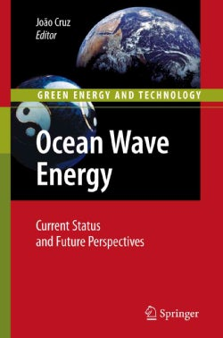 Ocean Wave Energy: Current Status and Future Prespectives (Paperback)