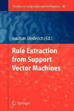 Rule Extraction from Support Vector Machines (Paperback)