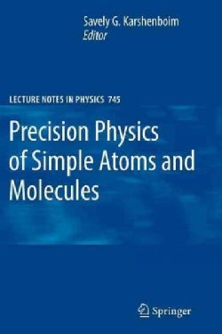 Precision Physics of Simple Atoms and Molecules (Paperback)