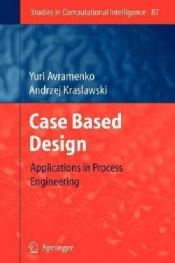Case Based Design: Applications in Process Engineering (Paperback)