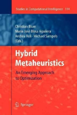 Hybrid Metaheuristics: An Emerging Approach to Optimization (Paperback)