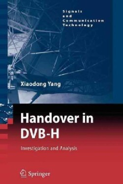 Handover in Dvb-h: Investigations and Analysis (Paperback)