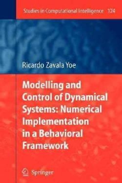 Modelling and Control of Dynamical Systems: Numerical Implementation in a Behavioral Framework (Paperback)