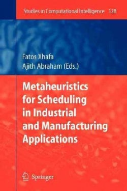Metaheuristics for Scheduling in Industrial and Manufacturing Applications (Paperback)