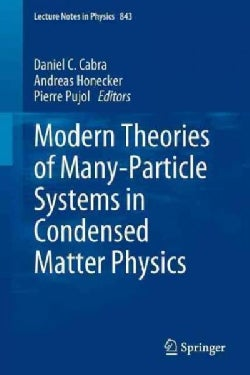 Modern Theories of Many-Particle Systems in Condensed Matter Physics (Paperback)