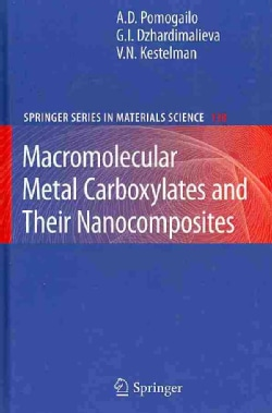 Macromolecular Metal Carboxylates and Their Nanocomposites (Hardcover)