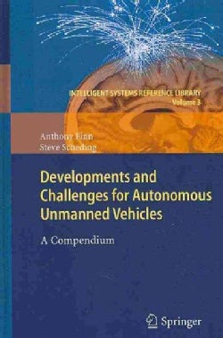 Developments and Challenges for Autonomous Unmanned Vehicles: A Compendium (Hardcover)