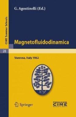 Magnetofluidodinamica: Lectures Given at the Centro Internazionale Matematico Estivo (C.I.M.E.), Held in Varenna ... (Paperback)