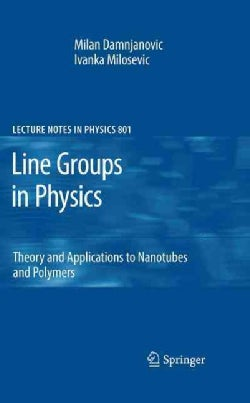 Line Groups in Physics: Theory and Applications to Nanotubes and Polymers (Paperback)
