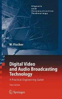 Digital Video and Audio Broadcasting Technology: A Practical Engineering Guide (Hardcover)