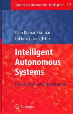 Intelligent Autonomous Systems: Foundations and Applications (Hardcover)
