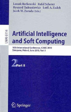 Artificial Intelligence and Soft Computing: 10th International Conference, ICAISC 2010, Zakopane, Poland, June 13... (Paperback)