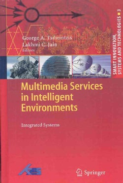 Multimedia Services in Intelligent Environments: Integrated Systems (Hardcover)