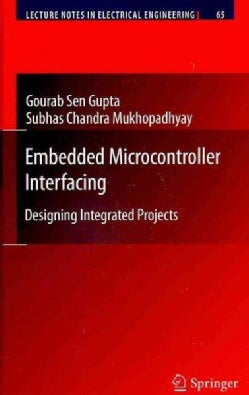 Embedded Microcontroller Interfacing: Designing Integrated Projects (Hardcover)