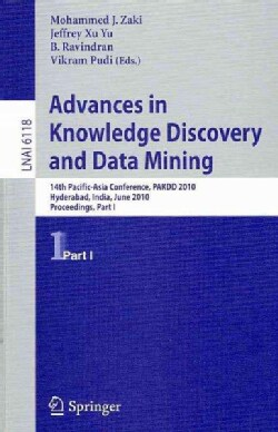 Advances in Knowledge Discovery and Data Mining: 14th Pacific-Asia Conference, PAKDD 2010; Hyderabad, India, June... (Paperback)