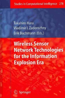 Wireless Sensor Network Technologies for the Information Explosion Era (Hardcover)