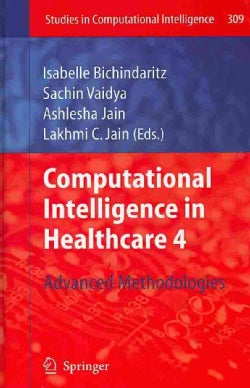 Computational Intelligence in Healthcare 4: Advanced Methodologies (Hardcover)