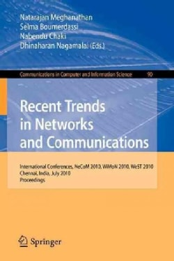 Recent Trends in Networks and Communications: International Conferences Ndcom 2010, Wimon 2010, West 2010, Chenna... (Paperback)