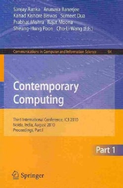 Contemporary Computing: 3rd International Conference, IC3 2010 Noida, India, August 9-11, 2010 Proceedings (Paperback)