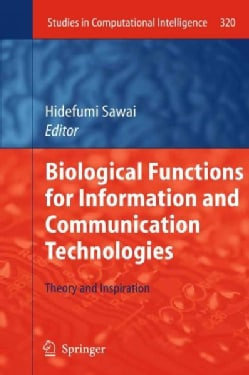 Biological Functions for Information and Communication Technologies: Theory and Inspiration (Hardcover)