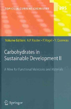 Carbohydrates in Sustainable Development II: A Mine for Functional Molecules and Materials (Hardcover)