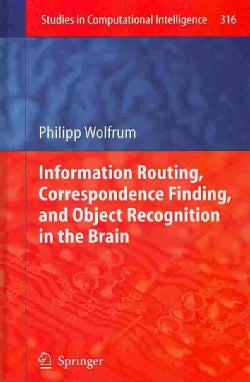 Information Routing, Correspondence Finding, and Object Recognition in the Brain (Hardcover)