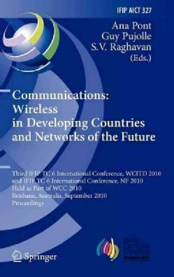 Communications: Wireless in Developing Countries and Networks of the Future: Third IFIP TC 6 International Confer... (Hardcover)