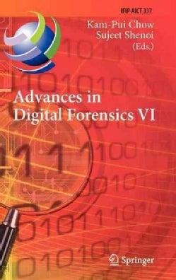Advances in Digital Forensics VI: Sixth IFIP WG 11.9 International Conference on Digital Forensics, Hong Kong, Ch... (Hardcover)