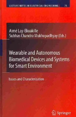 Wearable and Autonomous Biomedical Devices and Systems for Smart Environment: Issues and Characterization (Hardcover)