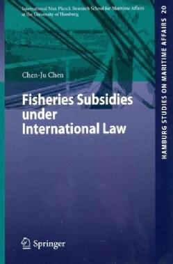 Fisheries Subsidies Under International Law (Paperback)