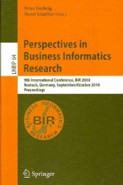 Perspectives in Business Informatics Research: 9th International Conference, BIR 2010, Rostock, Germany, Septembe... (Paperback)